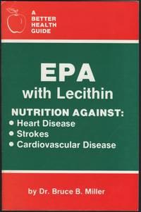 EPA with Lecithin. Nutrition against: Heart Disease, Strokes, Cardiovascular Disease. A Better Health Guide.