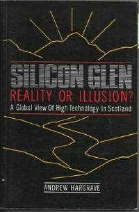 Silicon Glen: Reality or Illusion? A Global View of High Technology in  Scotland