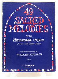 49 Sacred Melodies for the Hammond Organ (Pre-set and Spinet Models)