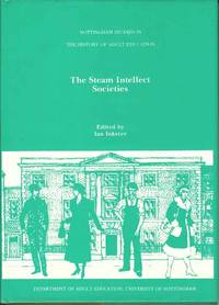 The Steam Intellect Societies.  Essays on Culture, Education and Industry circa 1820 - 1914