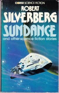 Sundance and Other Science Fiction Stories (Includes Caught in the Organ Draft; Neighbor; Neutral...