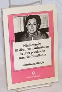 Ninfomania: el discurso feminista en la obra poetica de Rosario Castellanos
