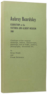 image of Aubrey Beardsley: Exhibition at the Victoria and Albert Museum 1966. Catalogue of the original drawings, letters, manuscripts, paintings; and of books, posters, photographs, documents etc.