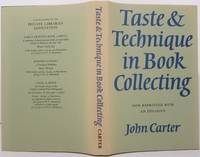TASTE AND TECHNIQUE IN BOOK COLLECTING by  John Carter - Hardcover - Later impression, with the epilogue - 1977 - from First Folio and Biblio.co.uk