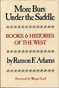 More Burs under the Saddle. Books and Histories of the West.