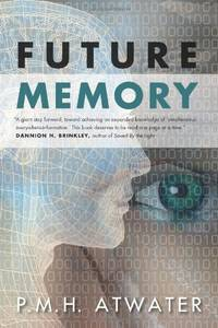 Future Memory by P.M.H. Atwater