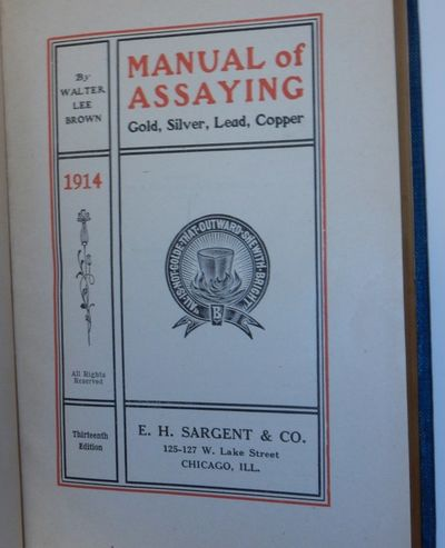 Chicago, IL: E. H. Sargent & Co, 1914. Cloth. Very Good. 560, xxix pages + 16 pages (ads). 8vo. Blue...