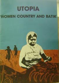Utopia: Women, Country and Batik