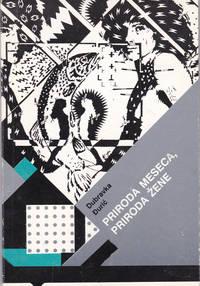 image of PRIRODA MESECA, PRIRODA ZENE: Devet Metapoema.