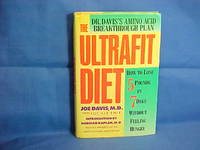 The Ultrafit Diet: How to Lose 5 Pounds in 7 Days Without Feeling Hungry