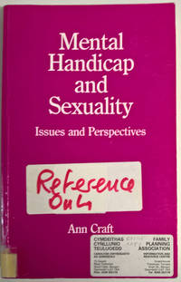 Mental Handicap and Sexuality: Issues and Perspectives