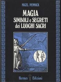 MAGIA SIMBOLI E SEGRETI DEI LUOGHI SACRI