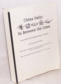 image of China Daily: in between the lines. A non-fiction novel masquerading as a journal