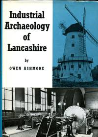image of Industrial Archaeology of Lancashire (Signed By Author)
