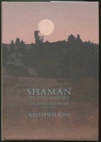 Shaman of the Desert: The Collected Poems 1965 - 2001