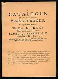 A Catalogue of a Curious and Valuable Collection of Books, Among which are included The Entire Library of the Late Reverend and Learned Laurence Sterne, Prebendary of York