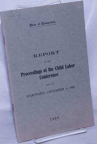 image of Proceedings of the Child Labor Conference held at Park Church, Hartford, Connecticut, December 4, 1908 under the auspices of the Consumers' League of Connecticut