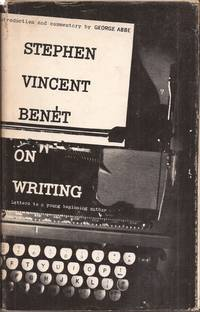 image of Stephen Vincent Benet on Writing