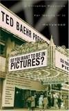 """So, You Want to Be in Pictures?: A Christian Resource for """"Making It"""" in Hollywood"""