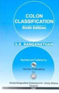 Colon Classification: Basic Classification (6th edition) (Ranganathan Series in Library Science) by S.R. Ranganathan - 2006-06-08