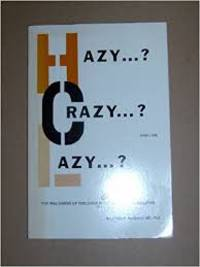 Hazy ...? Crazy ...? And/or lazy ...?
