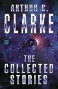 The Collected Stories of Arthur C. Clarke (GollanczF.) by Arthur C. Clarke - Paperback - 2001-03-02 - from Books Express and Biblio.co.uk