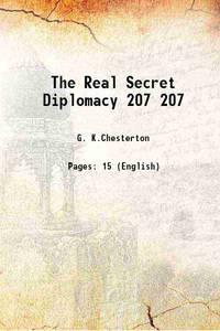The Real Secret Diplomacy Volume 207 1918