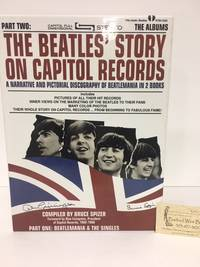 The Beatles Story on Capitol Records: Parts One and Two (Slipcase Edition) by  Bruce Spizer - Hardcover - Signed - 2000-10 - from Barbed Wire Books and Biblio.com