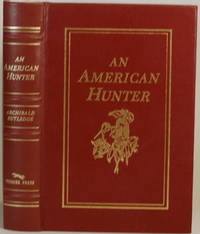 AN AMERICAN HUNTER by Rutledge, Archibald - 1991