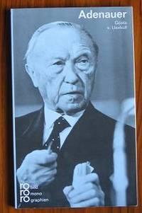 Konrad Adenauer in Selbstzeugnissen und Bilddokumenten: Mit  Selbstzeugnissen und Bilddokumenten (Rowohlts Monographien).