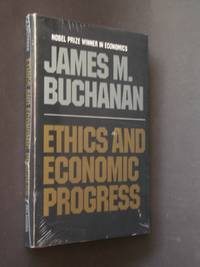 Ethics and Economic Progress by  James M Buchanan - Hardcover - 1994 - from Bookworks (SKU: t0173)