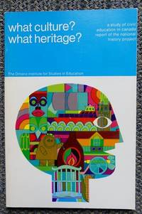 image of WHAT CULTURE?  WHAT HERITAGE?  A STUDY OF CIVIC EDUCATION IN CANADA.