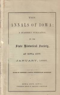 Annals of Iowa; A Quarterly Publication, By the State Historical Society,  At Iowa City. January, 1865.