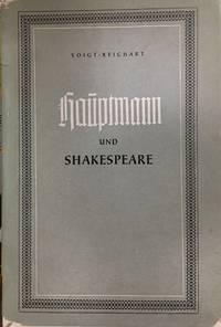 Hauptmann Und Shakespeare: Ein Beitrag Zur Geschichte Des Fortlebens  Shakespeares in Deutschland