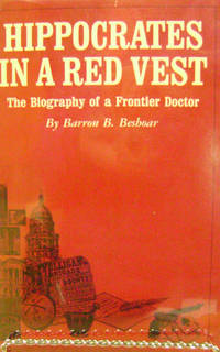 Hippocrates in a Red Vest:   The Biography of a Frontier Doctor