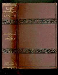 PAUSANIAS. THE SPARTAN. AN UNFINISHED HISTORICAL ROMANCE. BY THE LATE LORD  LYTTON (EDWARD BULWER) . EDITED BY HIS SON.