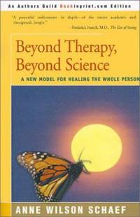 image of Beyond Therapy, Beyond Science : A New Model for Healing the Whole Person