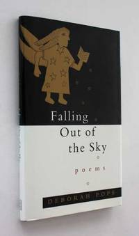 Falling Out of the Sky: Poems by Deborah Pope - First Edition - 1999 - from Cover to Cover Books & More (SKU: 52405)
