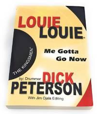 LOUIE LOUIE: Me Gotta Go Now