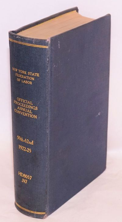 Albany, NY: The New York State Federation of Labor, 1925. 207, 128, 155, 14, 22, 216p., bound in blu...
