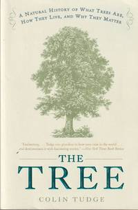 image of The Tree: A Natural History of What Trees Are, How They Live, and Why They Matter
