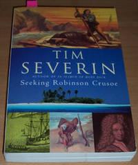 Seeking Robinson Crusoe by  Tim Severin - Paperback - First Edition - 2002 - from Reading Habit (SKU: TRA3)