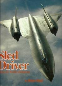 Sled Driver: Flying the World's Fastest Aeroplane by Shul, Brian