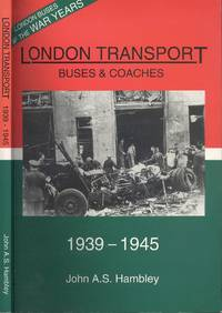 London Transport Buses and Coaches 1939-45 (London Buses and the War Years)