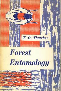 Forest Entomology. by Theodore Ossip Thatcher - Paperback - First Ed, unstated.  - 1961. - from Black Cat Hill Books and Biblio.com