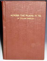 Across the Plains in '62' 100th Anniversary Edition