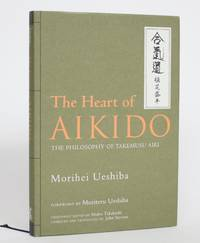 image of The Heart of Aikido: The Philosophy of Takemusu Aiki