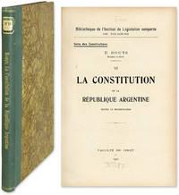 La Constitution de la Republique Argentine, Textes et Commentaires by  Ernest Rouys  - 1927  - from The Lawbook Exchange Ltd (SKU: 58658)