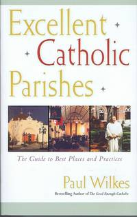 image of Excellent Catholic Parishes: The Guide to Best Places and Practices