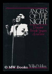 Angels of the Night : Popular Female Singers of Our Time